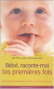 Bébé raconte moi tes premières fois